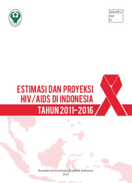 Book Cover: Estimasi dan Proyeksi HIV/AIDS di Indonesia Tahun 2011-2016