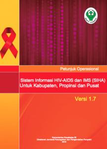 Book Cover: Petunjuk Operasional Sistem Informasi HIV-AIDS dan IMS (SIHA) untuk Kabupaten, Propinsi dan Pusat, Versi 1.7 tahun 2016
