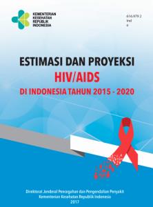Book Cover: Estimasi Dan Proyeksi HIV/AIDS di Indonesia Tahun 2015-2020