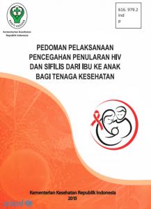 Book Cover: Pedoman Pelaksanaan Pencegahan Penularan HIV dan Sifilis dari Ibu ke Anak bagi Tenaga Kesehatan