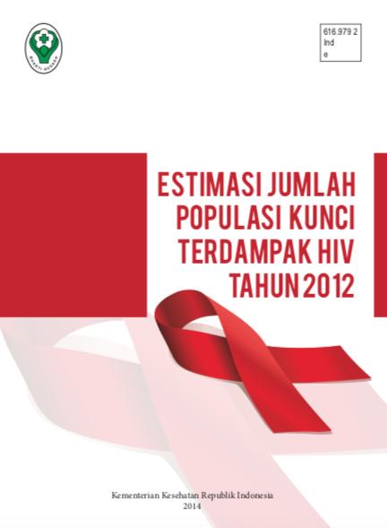 Book Cover: Estimasi Jumlah Populasi Kunci  Terdampak HIV Tahun 2012