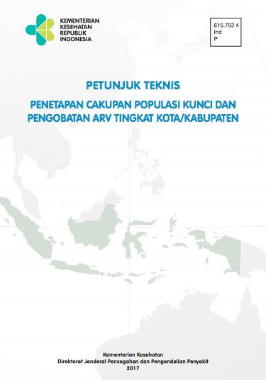 Book Cover: Petunjuk teknis penetapan cakupan populasi kunci dan pengobatan ARV tingkat kota/kabupaten