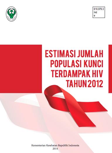 Book Cover: Estimasi Jumlah Populasi Kunci Terdampak HIV Tahun 2012, Kementerian Kesehatan Republik Indonesia, Tahun 2014