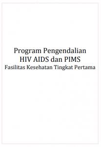 Book Cover: Buku Saku Program Pengendalian HIV AIDS dan PIMS Fasilitas Kesehatan Tingkat Pertama